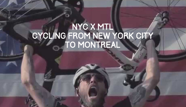 – NYC x MTL – Cycling from New York City to Montreal –